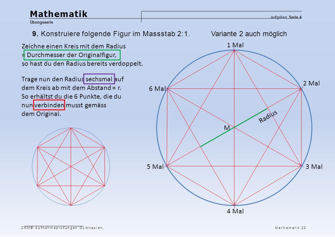 Mathematik 9. Konstruiere folgende Figur im Massstab 2:1.