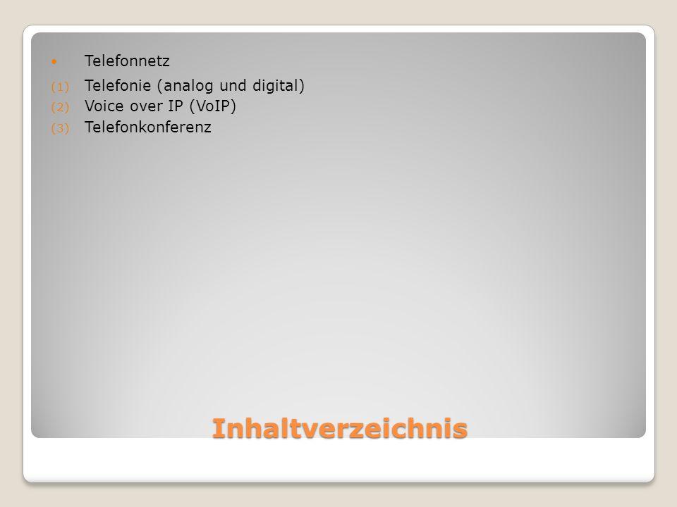 Inhaltverzeichnis Telefonnetz Telefonie (analog und digital)