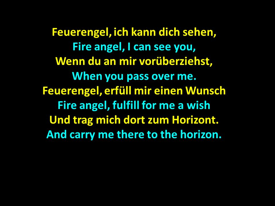 Feuerengel, ich kann dich sehen, Fire angel, I can see you,