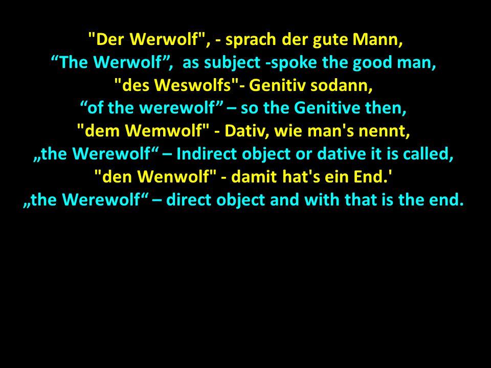 Der Werwolf , - sprach der gute Mann,