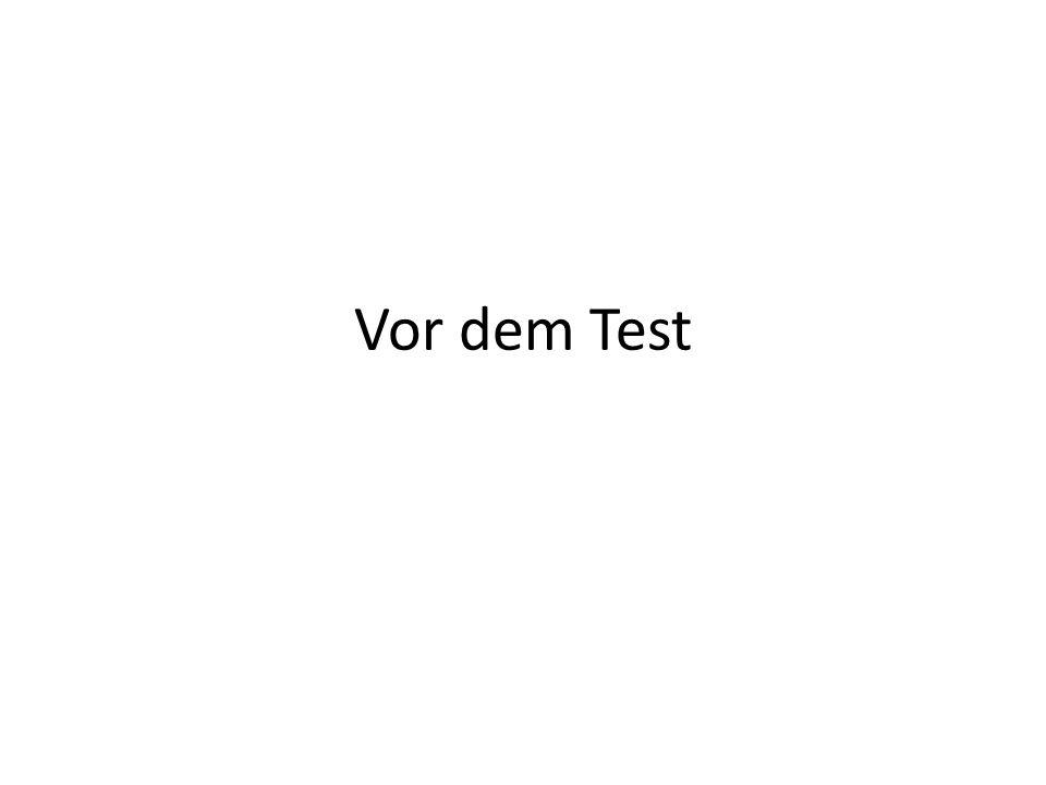 Vor dem Test