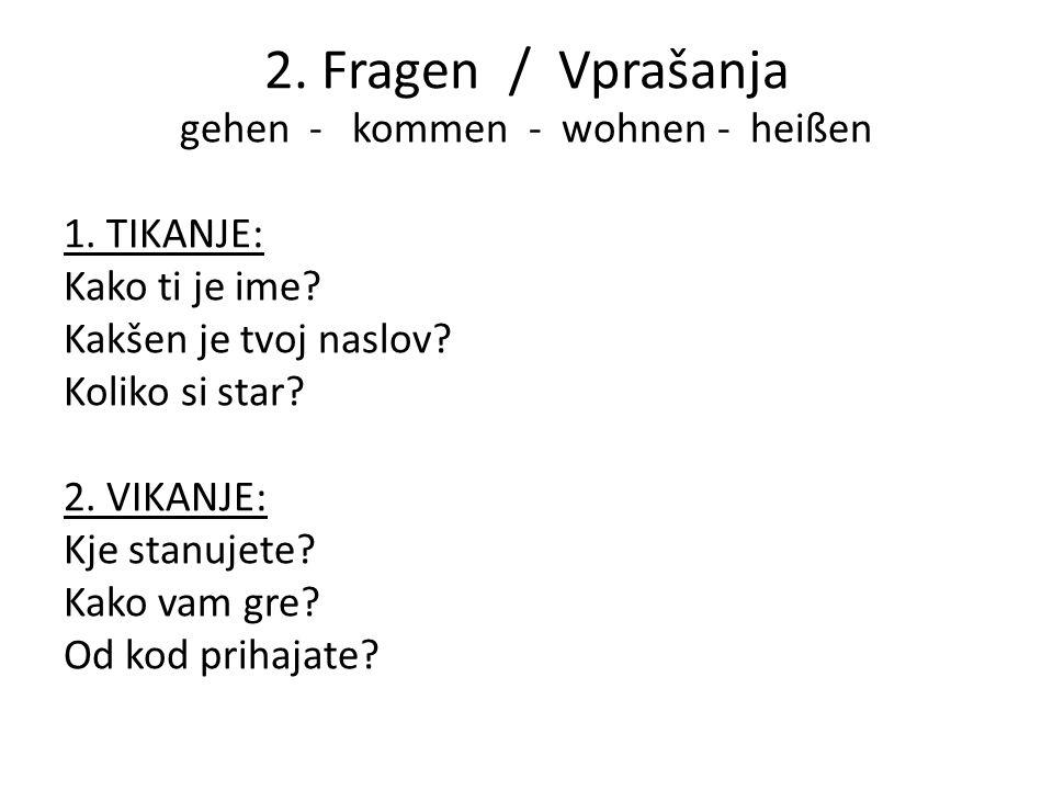 2. Fragen / Vprašanja