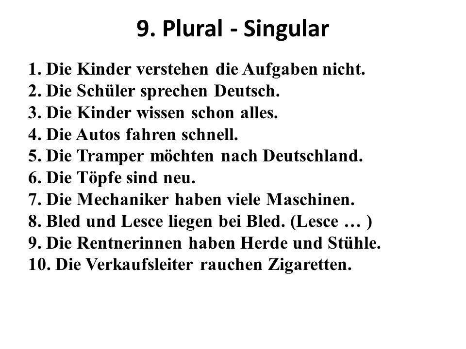 9. Plural - Singular 1. Die Kinder verstehen die Aufgaben nicht.