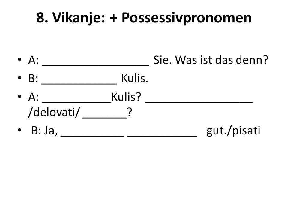8. Vikanje: + Possessivpronomen
