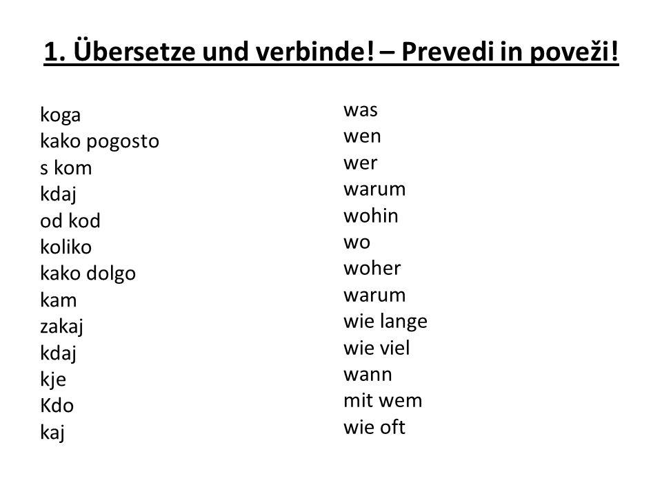 1. Übersetze und verbinde! – Prevedi in poveži!