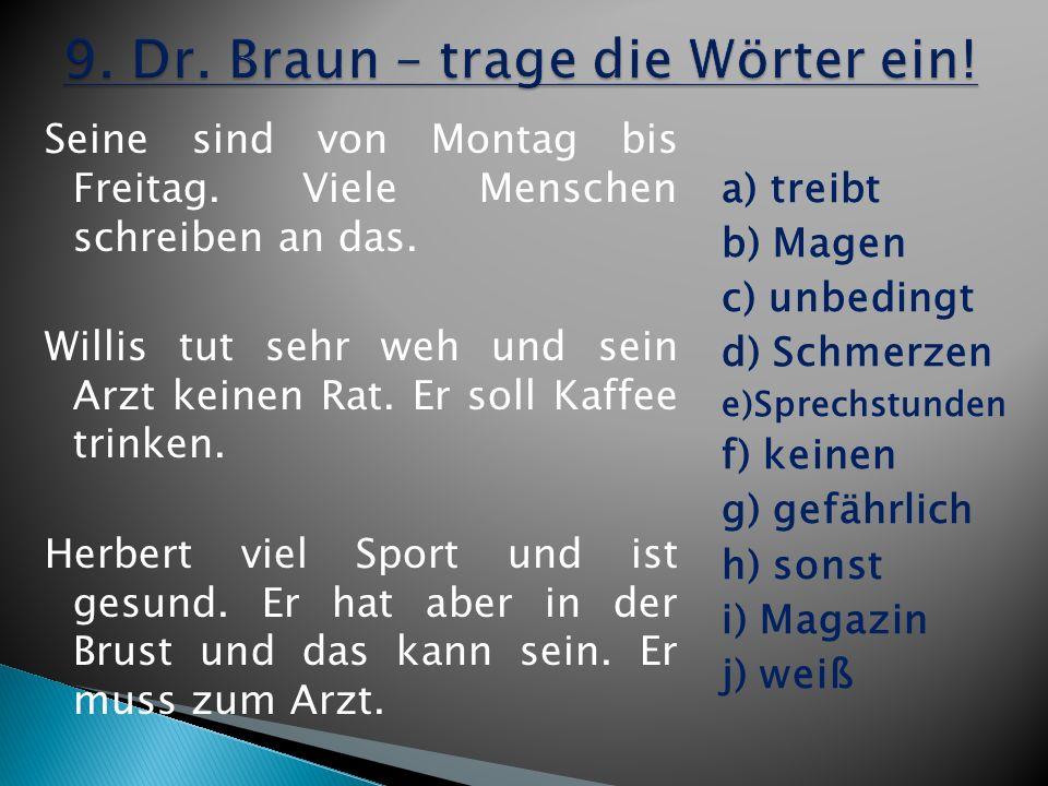 9. Dr. Braun – trage die Wörter ein!