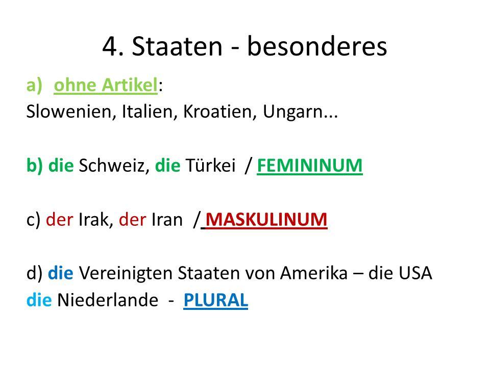 4. Staaten - besonderes ohne Artikel:
