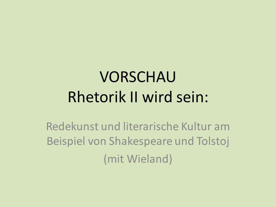 VORSCHAU Rhetorik II wird sein:
