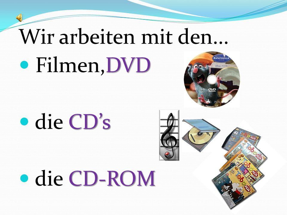 Wir arbeiten mit den... Filmen,DVD die CD's die CD-ROM