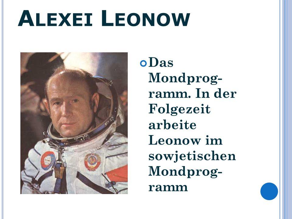 Alexei Leonow Das Mondprog- ramm.