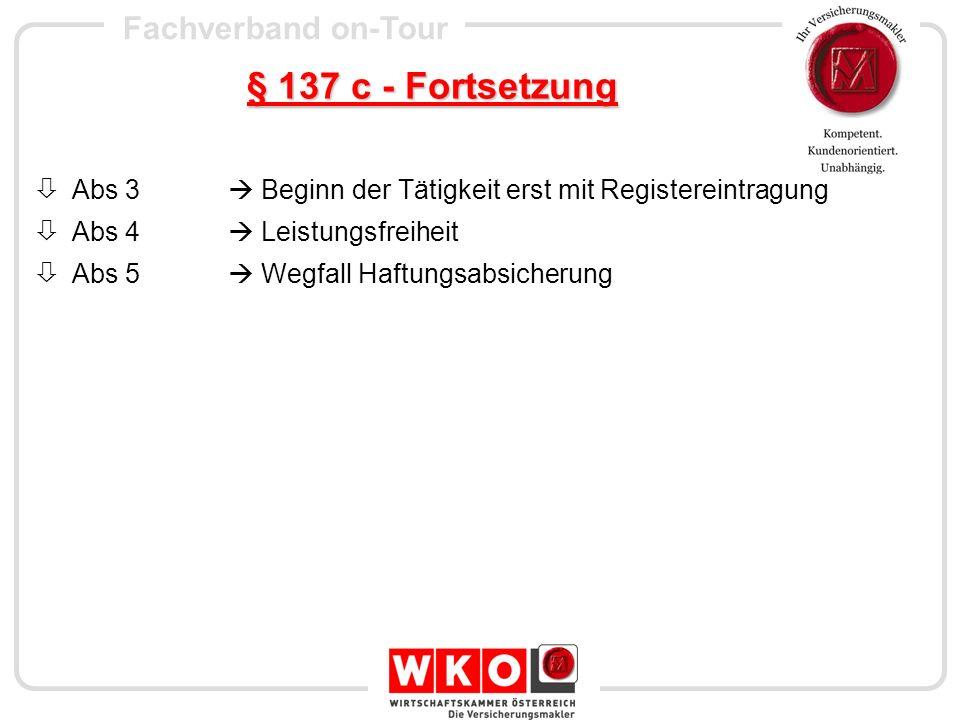 § 137 c - Fortsetzung Abs 3  Beginn der Tätigkeit erst mit Registereintragung. Abs 4  Leistungsfreiheit.