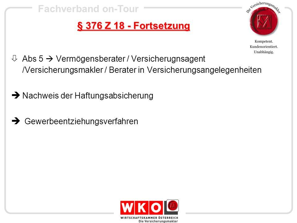§ 376 Z 18 - Fortsetzung Abs 5  Vermögensberater / Versicherugnsagent /Versicherungsmakler / Berater in Versicherungsangelegenheiten.