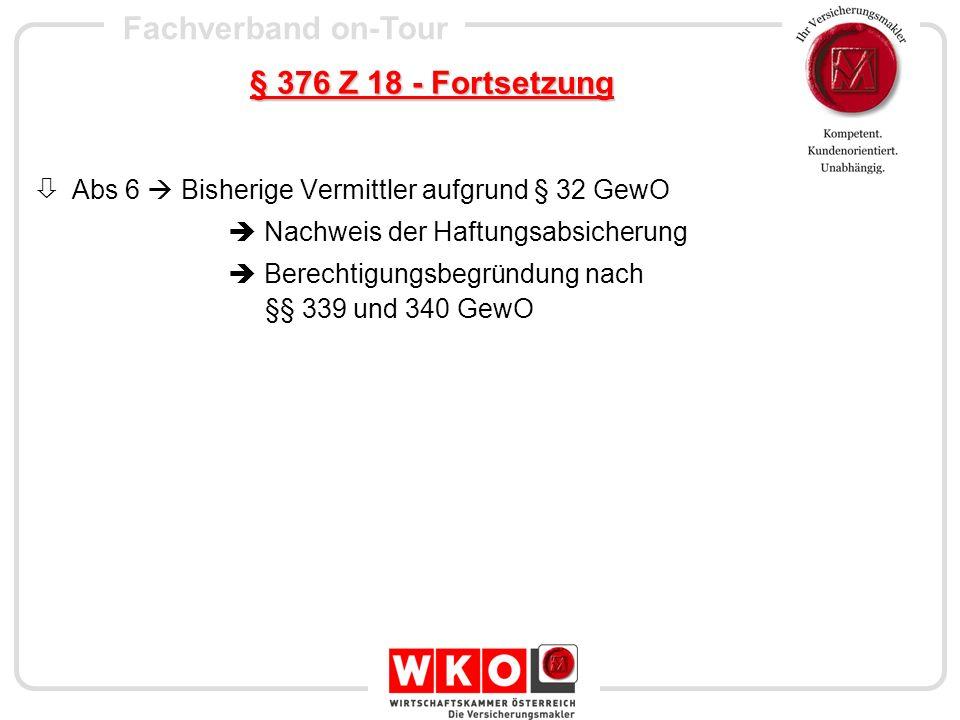 § 376 Z 18 - Fortsetzung Abs 6  Bisherige Vermittler aufgrund § 32 GewO.  Nachweis der Haftungsabsicherung.