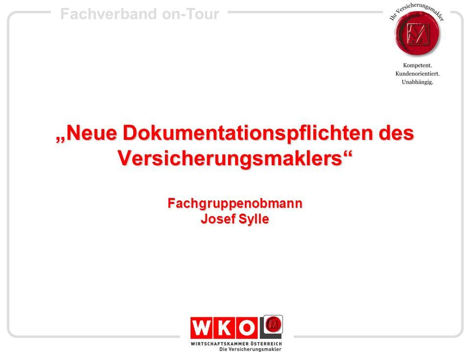 """""""Neue Dokumentationspflichten des Versicherungsmaklers Fachgruppenobmann Josef Sylle"""