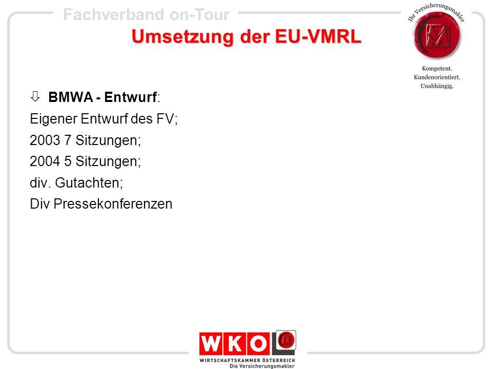 Umsetzung der EU-VMRL BMWA - Entwurf: Eigener Entwurf des FV;