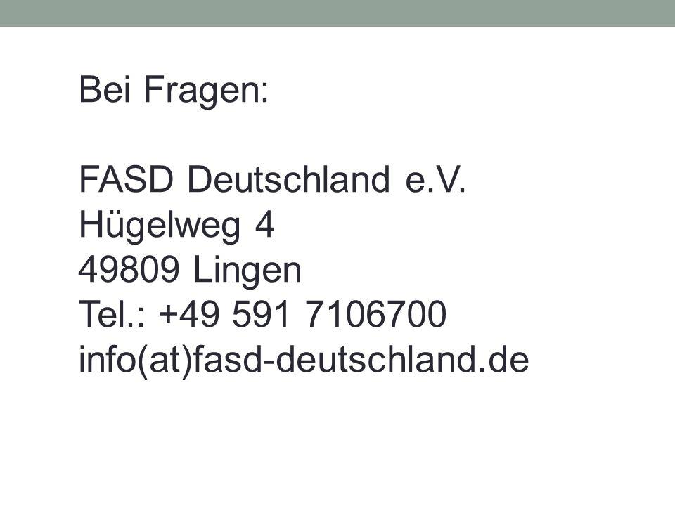 Bei Fragen: FASD Deutschland e.V. Hügelweg 4. 49809 Lingen.