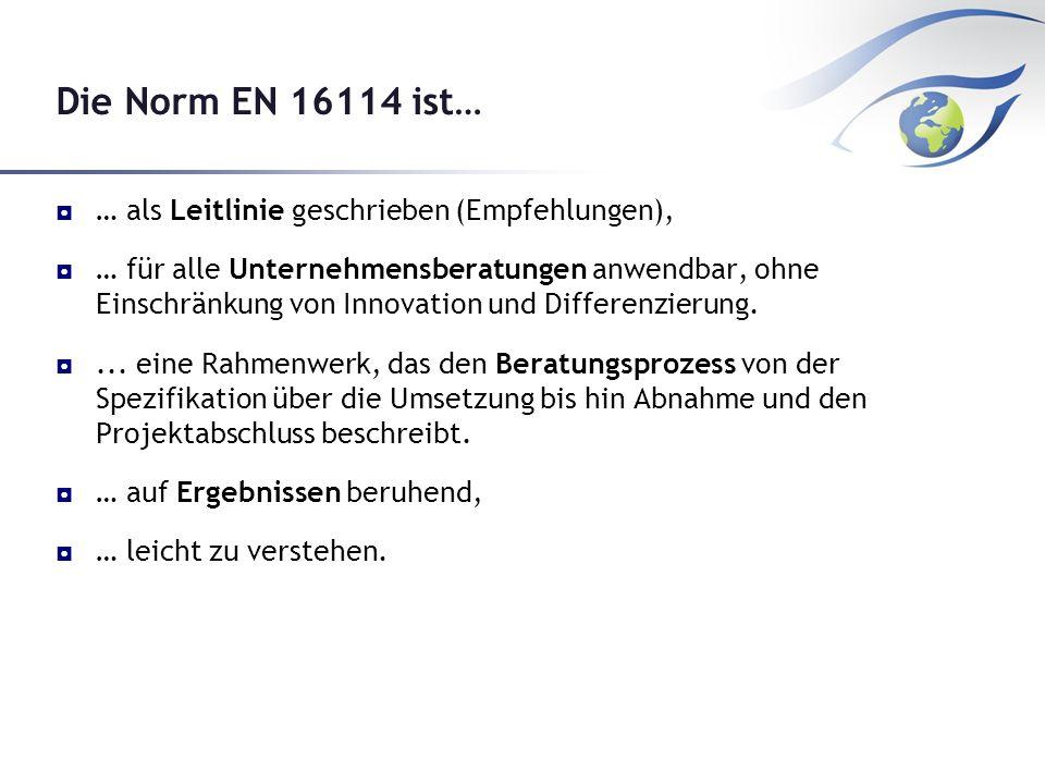 Die Norm EN 16114 ist… … als Leitlinie geschrieben (Empfehlungen),