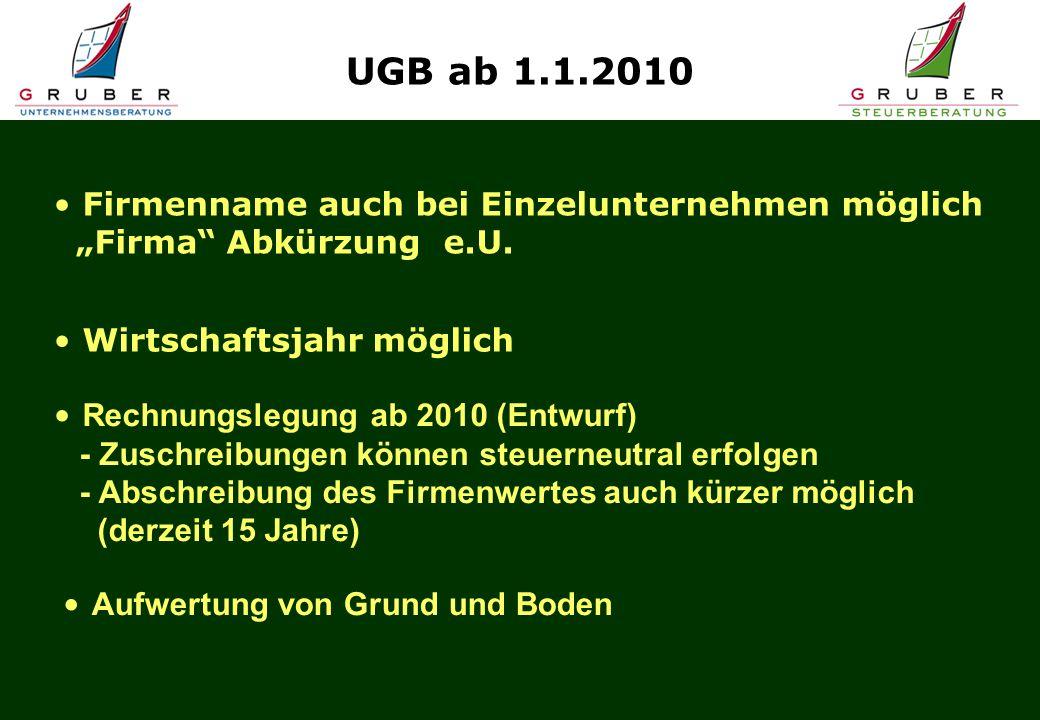 """UGB ab 1.1.2010Firmenname auch bei Einzelunternehmen möglich """"Firma Abkürzung e.U. Wirtschaftsjahr möglich."""