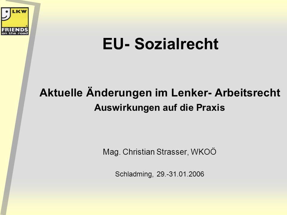 EU- Sozialrecht Aktuelle Änderungen im Lenker- Arbeitsrecht