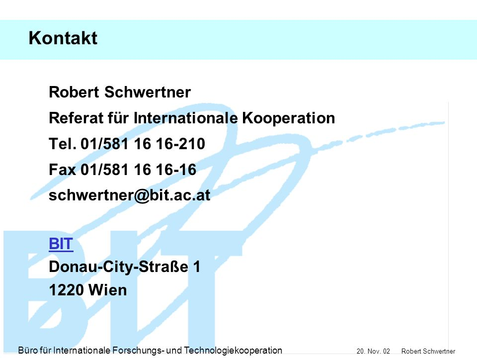 Kontakt Robert Schwertner Referat für Internationale Kooperation
