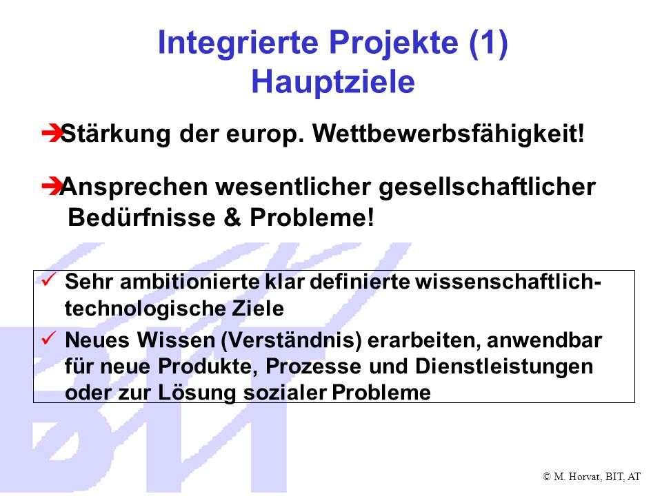 Integrierte Projekte (1) Hauptziele