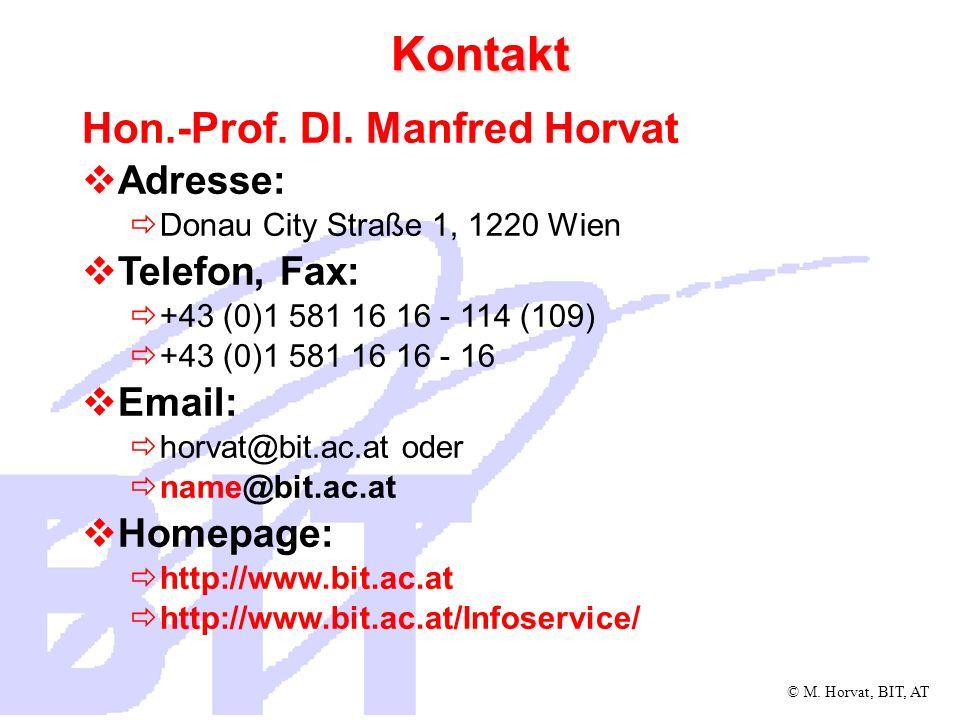 Kontakt Hon.-Prof. DI. Manfred Horvat Adresse: Telefon, Fax: Email: