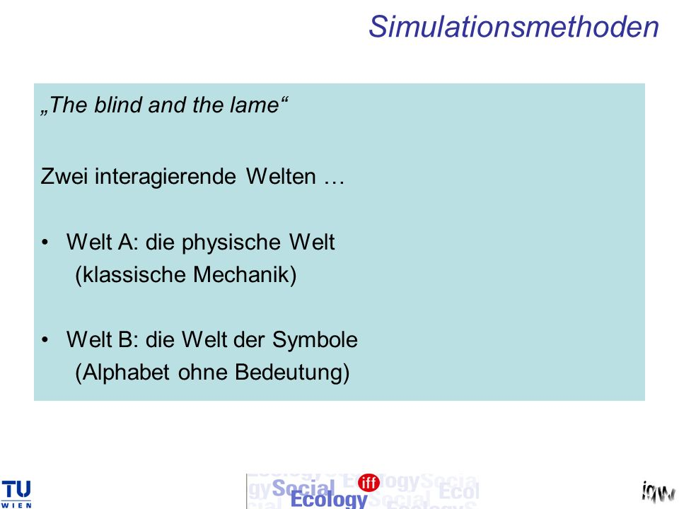 "Simulationsmethoden ""The blind and the lame"