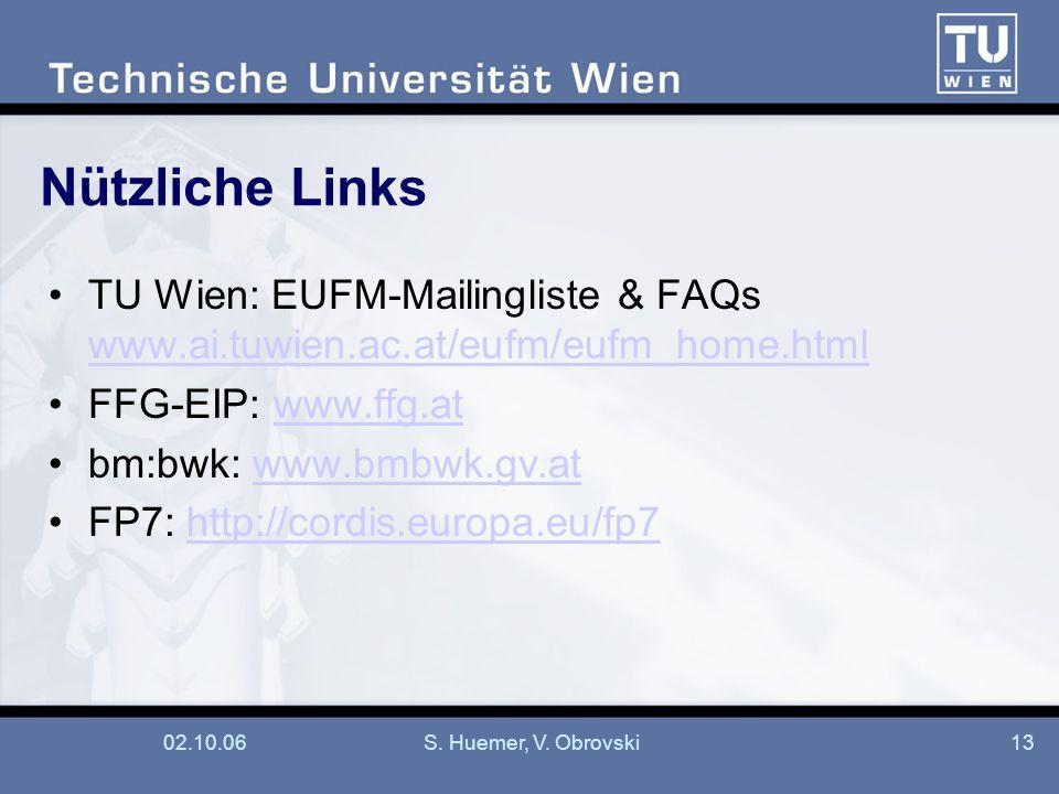 Nützliche Links TU Wien: EUFM-Mailingliste & FAQs www.ai.tuwien.ac.at/eufm/eufm_home.html. FFG-EIP: www.ffg.at.