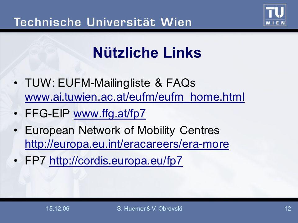 Nützliche Links TUW: EUFM-Mailingliste & FAQs www.ai.tuwien.ac.at/eufm/eufm_home.html. FFG-EIP www.ffg.at/fp7.