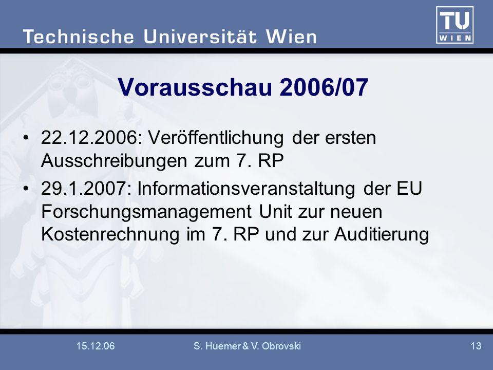 Vorausschau 2006/07 22.12.2006: Veröffentlichung der ersten Ausschreibungen zum 7. RP.