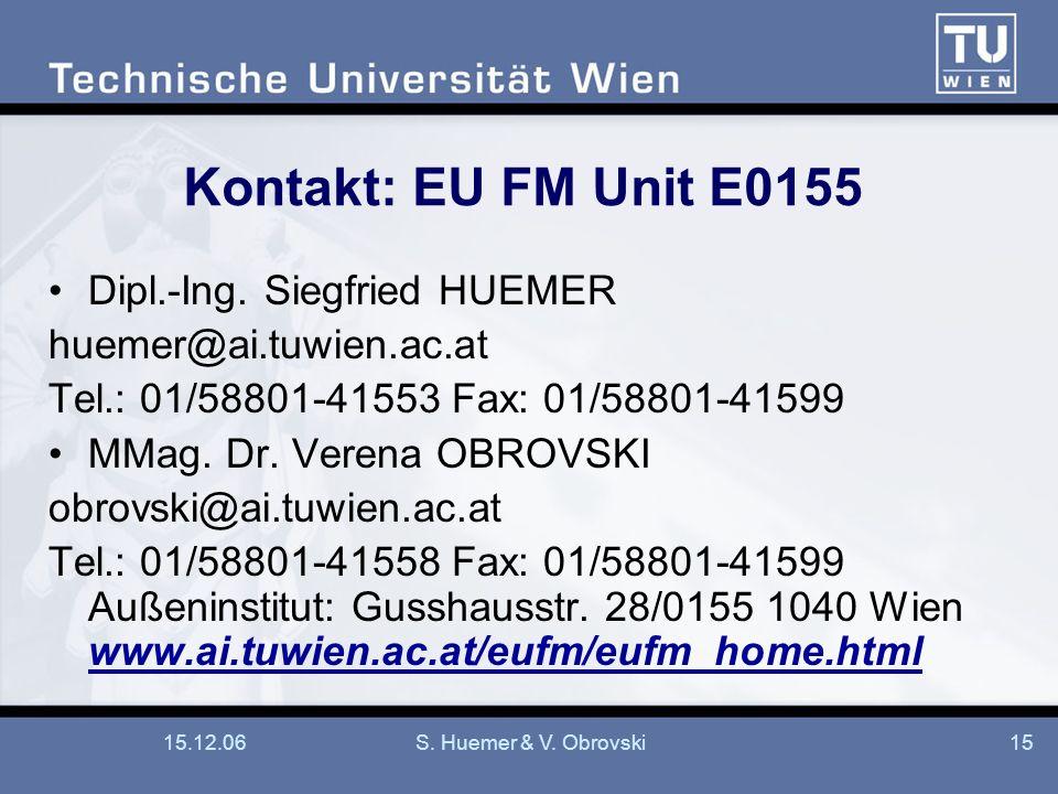 Kontakt: EU FM Unit E0155 Dipl.-Ing. Siegfried HUEMER