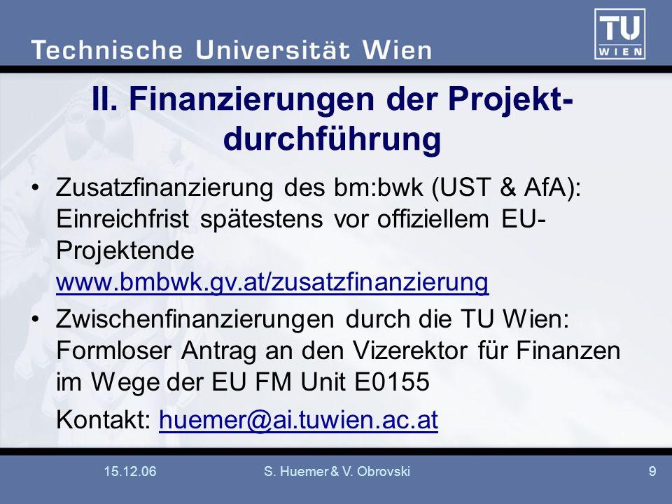 II. Finanzierungen der Projekt-durchführung
