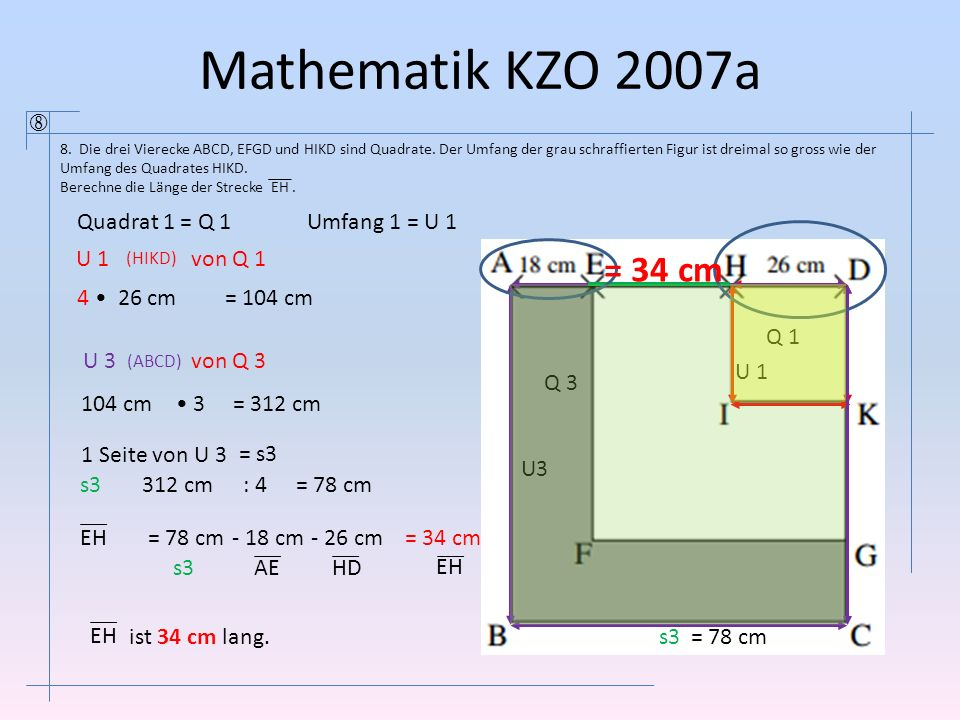 Mathematik KZO 2007a = 34 cm  Quadrat 1 = Q 1 Umfang 1 = U 1 U 1