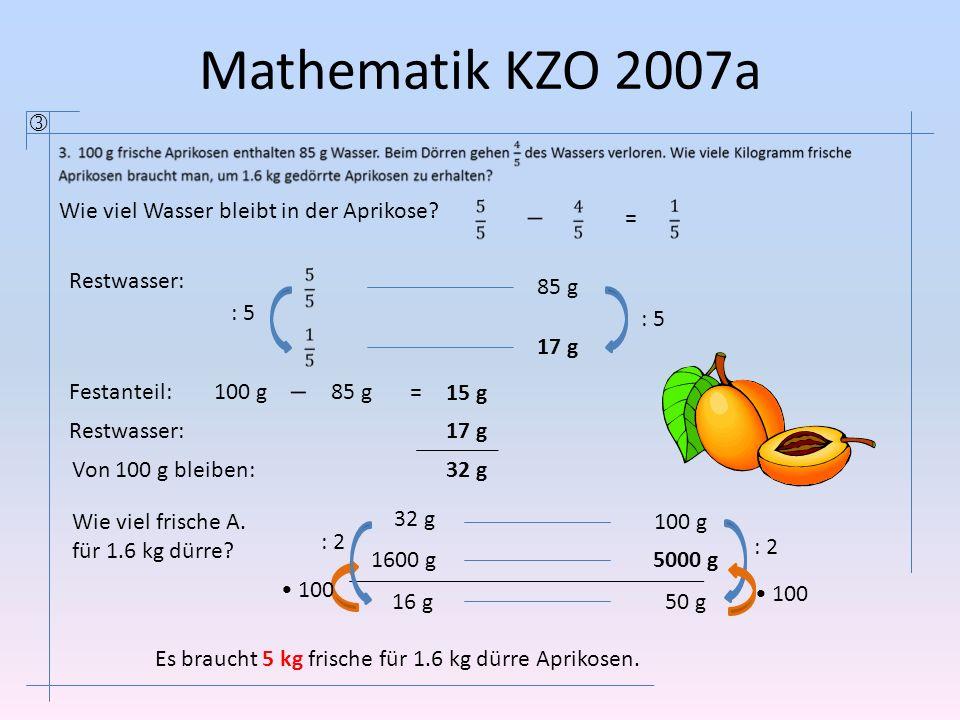 Mathematik KZO 2007a  Wie viel Wasser bleibt in der Aprikose =