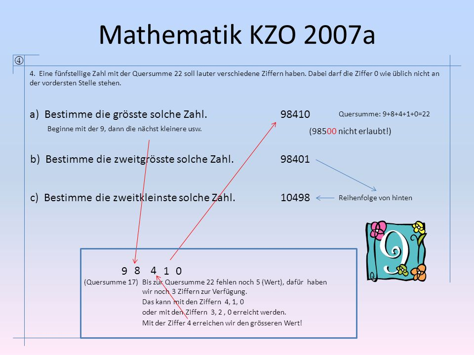 Mathematik KZO 2007a  a) Bestimme die grösste solche Zahl. 98410