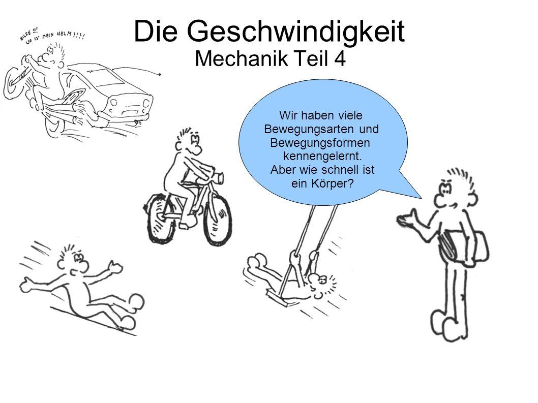 Die Geschwindigkeit Mechanik Teil 4 Wir haben viele Bewegungsarten und