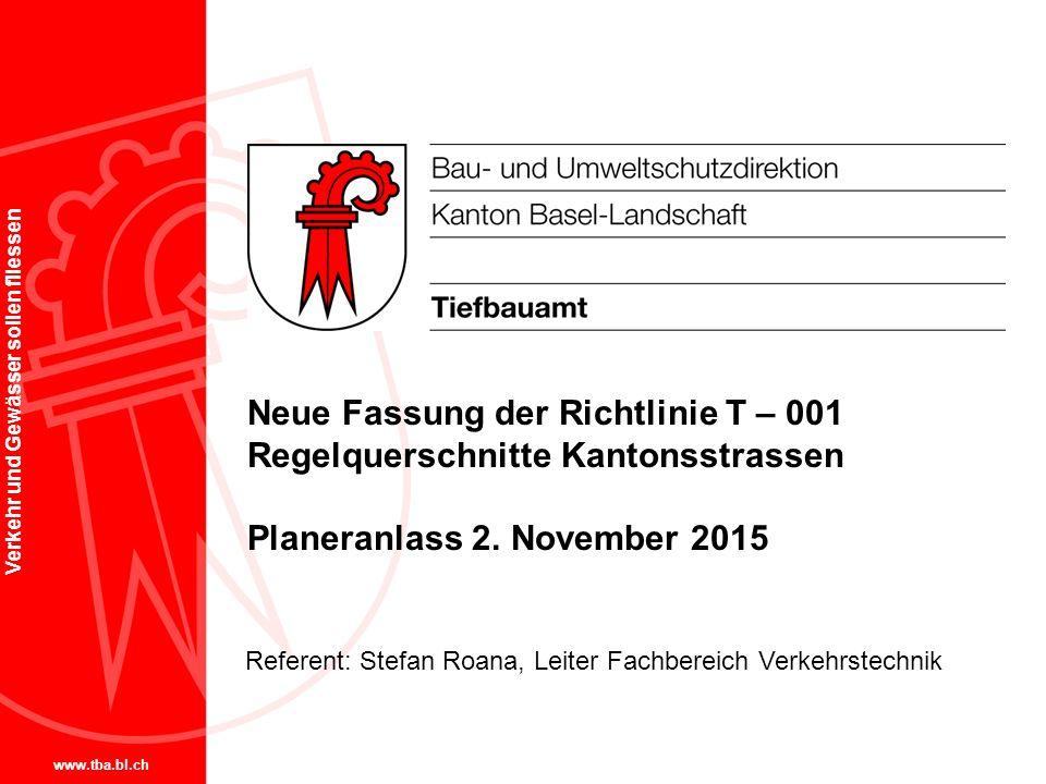 Neue Fassung der Richtlinie T – 001 Regelquerschnitte Kantonsstrassen Planeranlass 2. November 2015