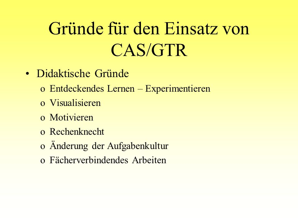 Gründe für den Einsatz von CAS/GTR