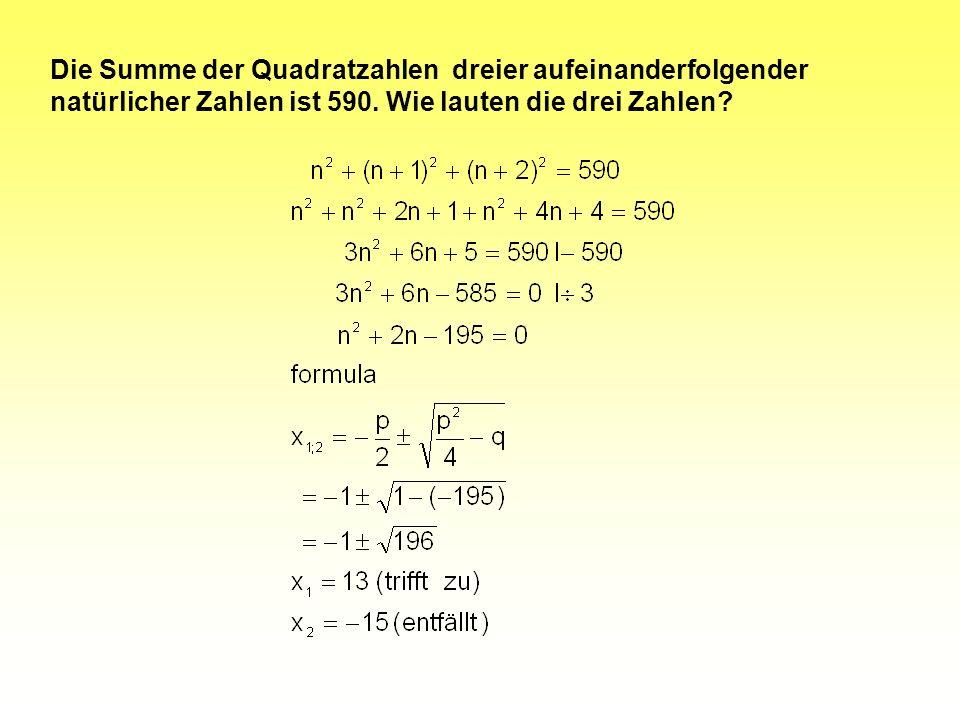 Die Summe der Quadratzahlen dreier aufeinanderfolgender natürlicher Zahlen ist 590.