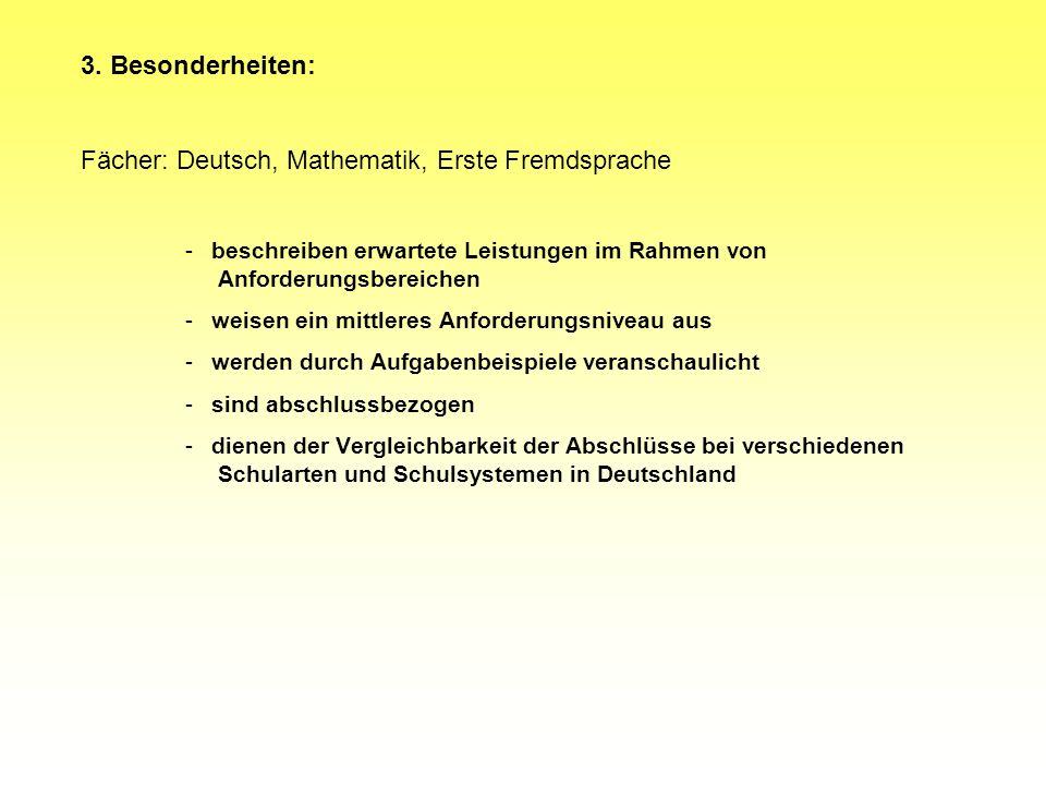 Fächer: Deutsch, Mathematik, Erste Fremdsprache