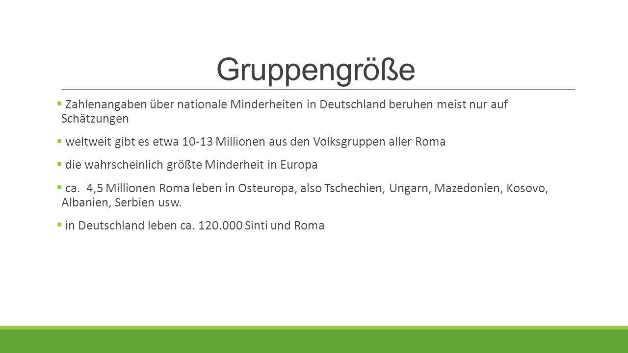 Gruppengröße Zahlenangaben über nationale Minderheiten in Deutschland beruhen meist nur auf Schätzungen.