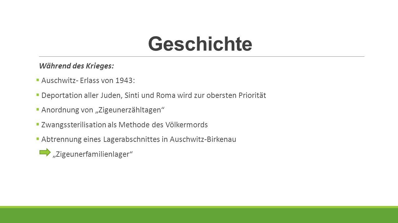 Geschichte Während des Krieges: Auschwitz- Erlass von 1943: