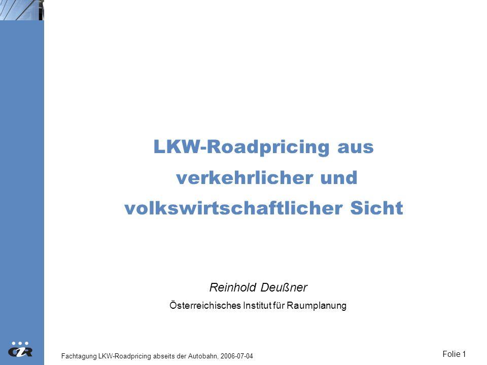 LKW-Roadpricing aus verkehrlicher und volkswirtschaftlicher Sicht