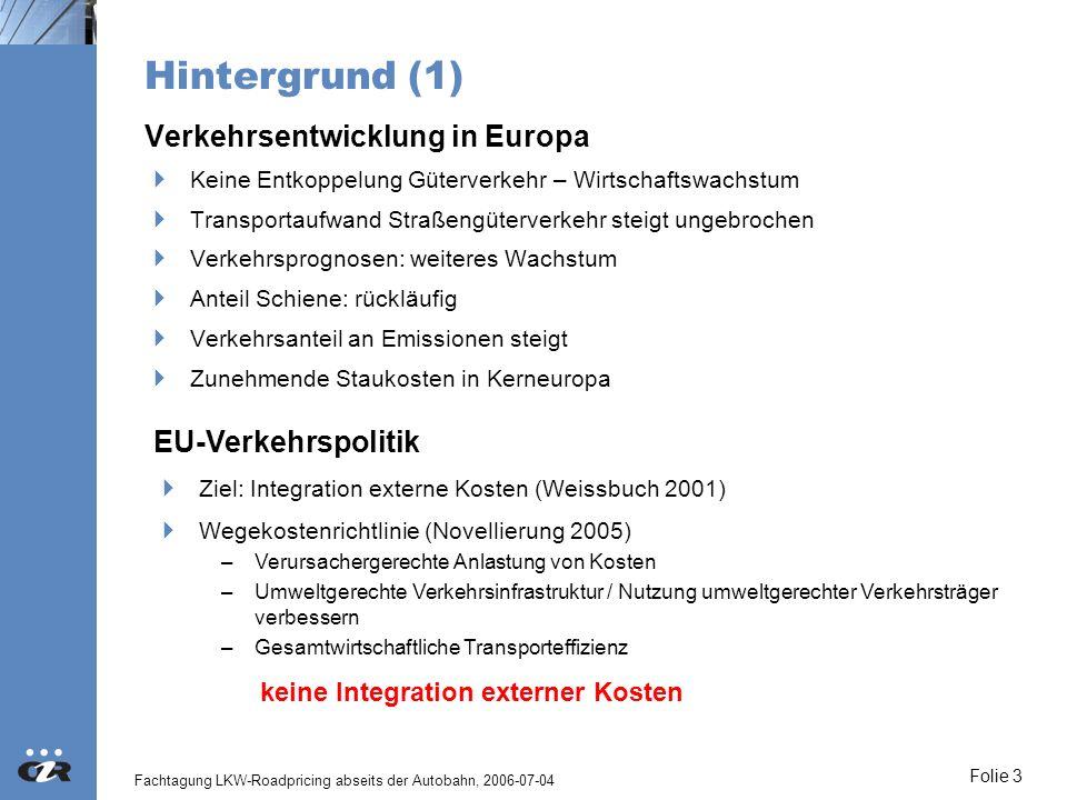 Hintergrund (1) Verkehrsentwicklung in Europa EU-Verkehrspolitik