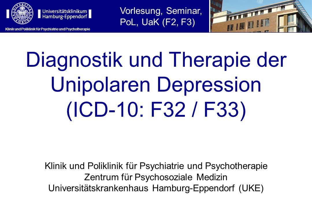 Diagnostik und Therapie der Unipolaren Depression (ICD-10: F32 / F33)