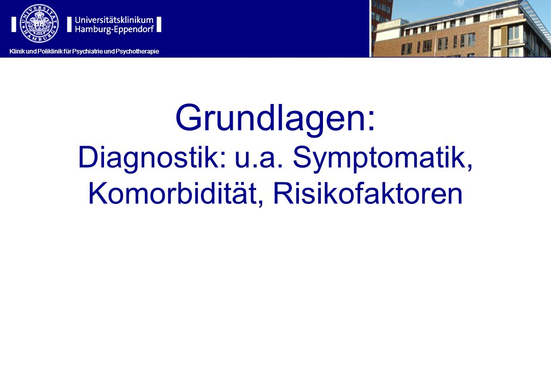 Diagnostik: u.a. Symptomatik, Komorbidität, Risikofaktoren