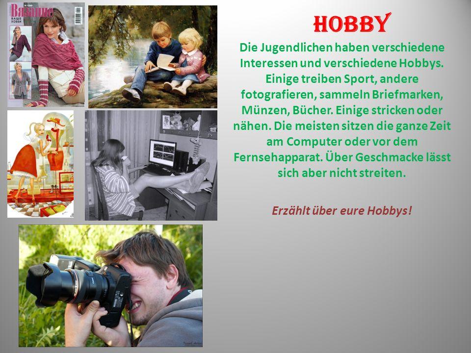 Erzählt über eure Hobbys!