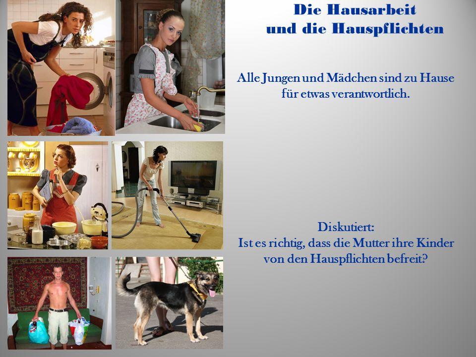 Die Hausarbeit und die Hauspflichten