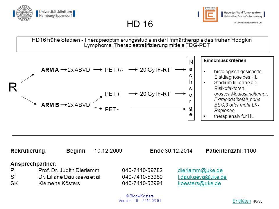 HD 16 HD16 frühe Stadien - Therapieoptimierungsstudie in der Primärtherapie des frühen Hodgkin Lymphoms: Therapiestratifizierung mittels FDG-PET.