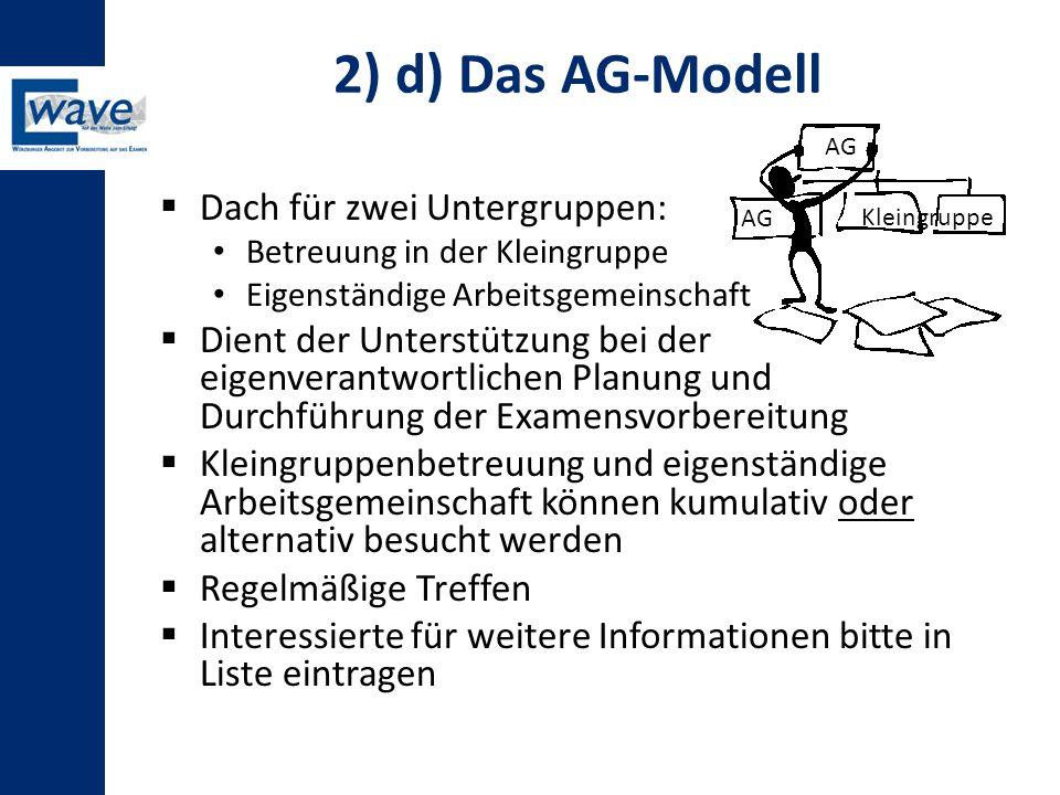 2) d) Das AG-Modell Dach für zwei Untergruppen: